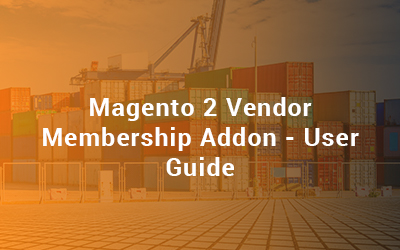 Magento 2 Vendor Membership Addon - User Guide