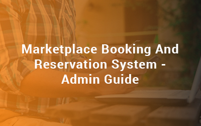 Marketplace Booking And Reservation System Admin Guide