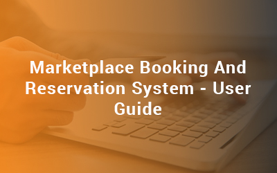 Marketplace Booking And Reservation System User Guide