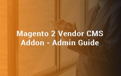 Magento 2 Vendor CMS Addon Admin Guide
