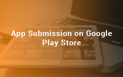 App Submission on Google Play Store