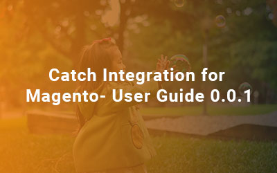 Catch-Integration-for-Magento-User-Guide