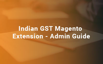 Indian-GST-Magento-Extension-Admin-Guide