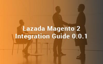 Lazada Magento 2 Integration Guide 0.0.1