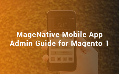 MageNative Mobile App Admin Guide for Magento 1