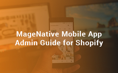 MageNative Mobile App Admin Guide for Shopify