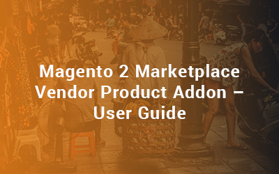Magento 2 Marketplace Vendor Product Addon-User Guide