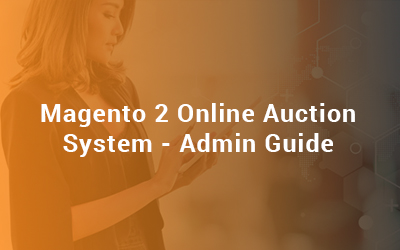 Magento 2 Online Auction System Admin Guide
