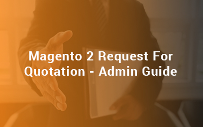 Magento 2 Request For Quotation Admin Guide