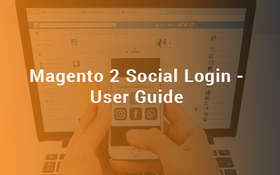 Magento 2 Social Login User Guide