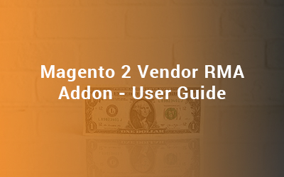 Magento 2 Vendor RMA Addon - User Guide