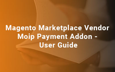 Magento-Marketplace-Vendor-Moip-Payment-Addon-User-Guide