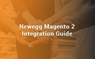 Newegg Magento 2 Integration Guide