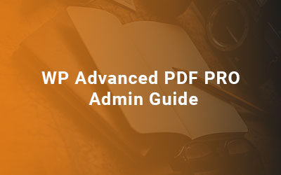 WP-Advanced-PDF-PRO-Admin-Guide