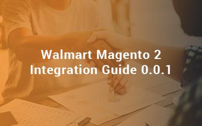 Walmart Magento 2 Integration Guide 0.0.1