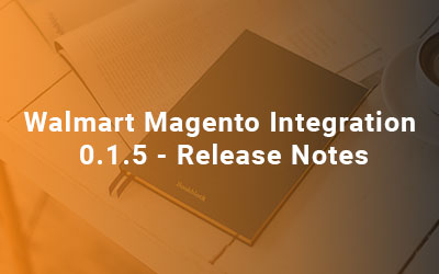 Walmart-Magento-Integration-0.1.5-Release-Notes