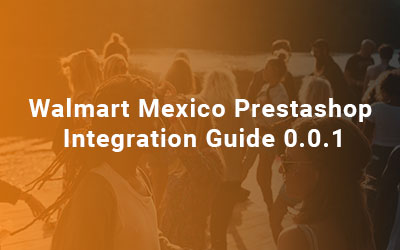 Walmart-Mexico-Prestashop-Integration-Guide-0.0.1