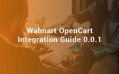 Walmart OpenCart Integration Guide 0.0.1