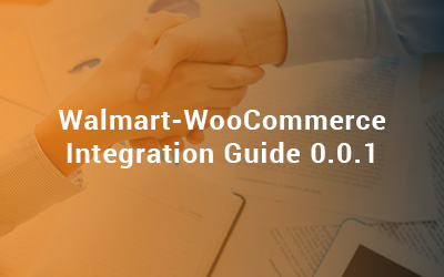 Walmart-WooCommerce Integration Guide 0.0.1