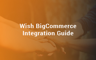 Wish BigCommerce Integration
