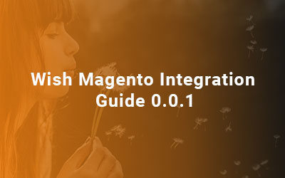Wish-Magento-Integration-Guide-0.0.1