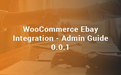 WooCommerce Ebay Integration - Admin Guide 0.0.1