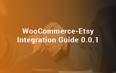 WooCommerce-Etsy Integration Guide 0.0.1