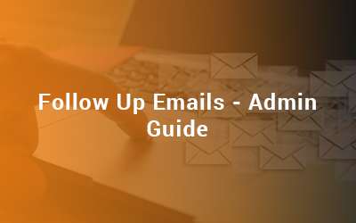 follow up emails - admin guide