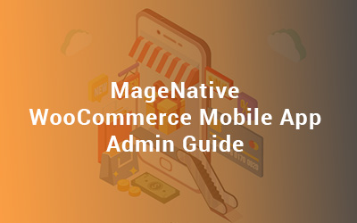 MageNative WooCommerce Mobile App Admin Guide