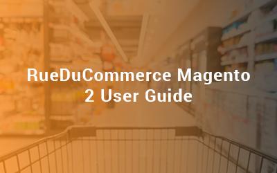 RueDuCommerce Magento 2 User Guide