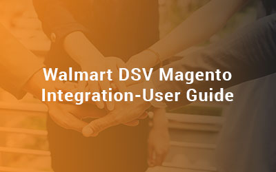 Walmart DSV-Magento Integation Guide