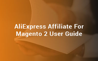 AliExpress Affiliate For Magento 2