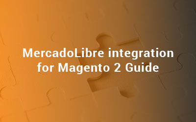 MercadoLibre Integration for Magento 2 Guide