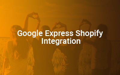 Google Express Shopify Integration