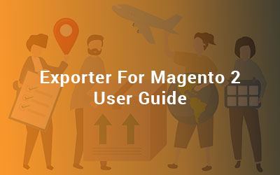 Exporter For Magento 2 User Guide