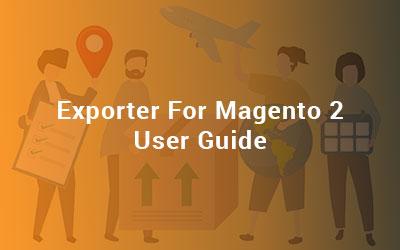 Exporter For Magento 2 User Guide