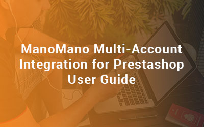 ManoMano Multi Account Integration For Prestashop User Guide