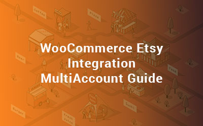 Etsy WooCommerce Integration Multiaccount