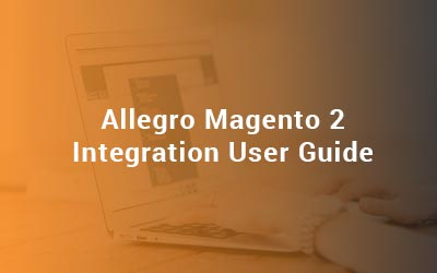 Allegro Magento 2 Integration User Guide